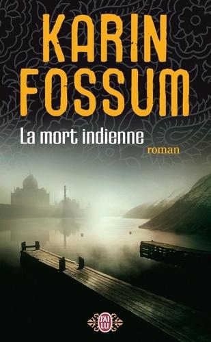 Karin Fossum - La mort indienne.