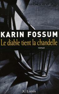 Karin Fossum - Le diable tient la chandelle.