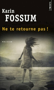 Karin Fossum - Ne te retourne pas !.