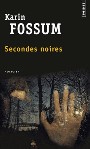 Karin Fossum - Secondes noires.