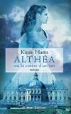 Karin Hann - Althéa ou la colère d'un roi.
