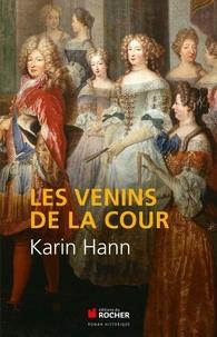 Karin Hann - Les venins de la Cour.