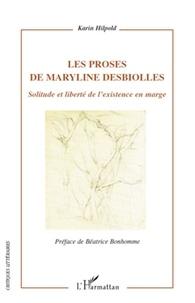 Karin Hilpold - Les proses de Maryline Desbiolles - Solitude et liberté de l'existence en marge.