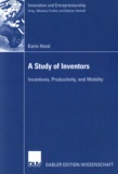 Karin Hoisl - A Study of Inventors - Incentives, Productivity, and Mobility.