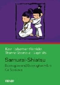 Karin Kalbantner-Wernicke et Thomas Wernicke - Samurai-Shiatsu - Bewegen und Bewegtwerden für Senioren.