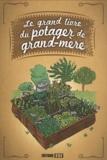 Karin Maucotel et  Macha Publishing - Le grand livre du potager de grand-mère.