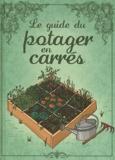 Karin Maucotel et  Macha Publishing - Le guide du potager en carrés.