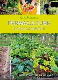 Karin Maucotel - Permaculture - Le guide du débutant.