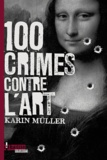 Karin Müller - 100 crimes contre l'art.