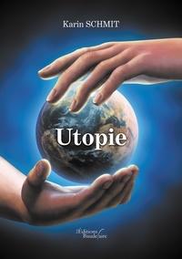 Karin Schmit - Utopie.