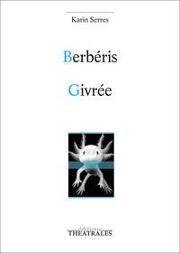 Karin Serres - Berbéris ; Givrée.