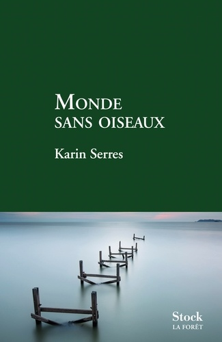 Karin Serres - Monde sans oiseaux.