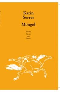 Karin Serres - Mongol.