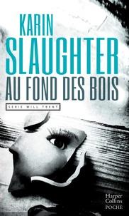 Karin Slaughter - Au fond des bois.