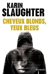 Karin Slaughter - Cheveux blonds, yeux bleus - Bonus.