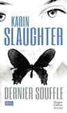 Karin Slaughter - Dernier souffle.