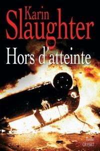 Karin Slaughter - Hors d'atteinte.