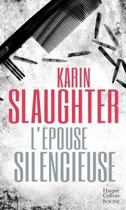 Karin Slaughter - L'épouse silencieuse - La Crime Queen est de retour avec un nouvel opus!.