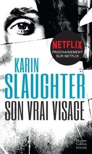 Karin Slaughter - Son vrai visage.