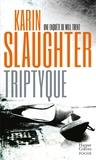 Karin Slaughter - Tryptique.