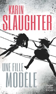 Karin Slaughter - Une fille modèle - le nouveau thriller de Karin Slaughter  -  Auteur invité au Festival Quais du Polar à Lyon.