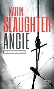 Karin Slaughter - Will Trent  : Angie.