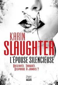 Karin Slaughter - Will Trent  : L'épouse silencieuse.