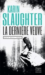 Karin Slaughter - Will Trent  : La dernière veuve.