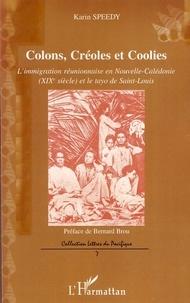 Colons, Créoles et Coolies- L'immigration réunionnaise en Nouvelle-Calédonie (XIXe siècle) et le tayo de Saint-Louis - Karin Speedy pdf epub