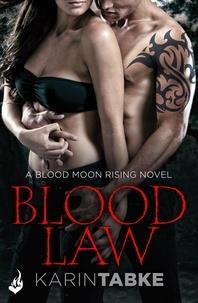 Karin Tabke - Blood Law: Blood Moon Rising Book 1.