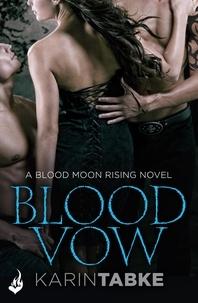 Karin Tabke - Blood Vow: Blood Moon Rising Book 3.