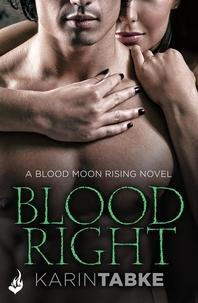 Karin Tabke - Bloodright: Blood Moon Rising Book 2.