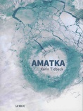Karin Tidbeck - Amatka.