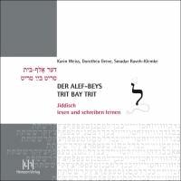 Karin Weiss et Dorothea Greve - Der alef-beys, trit bay trit - Jiddisch lesen und schreiben lernen.