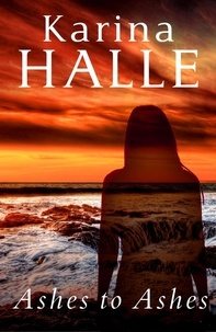 Karina Halle - Ashes to Ashes.
