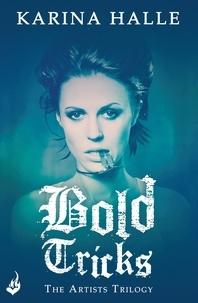Karina Halle - Bold Tricks (The Artists Trilogy 3).
