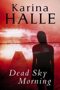 Karina Halle - Dead Sky Morning.