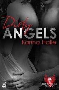 Karina Halle - Dirty Angels: Dirty Angels 1.