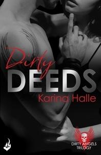 Karina Halle - Dirty Deeds: Dirty Angels 2.