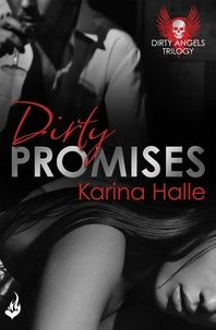 Karina Halle - Dirty Promises: Dirty Angels 3.