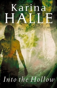 Karina Halle - Into the Hollow.