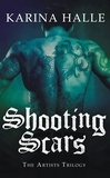 Karina Halle - Shooting Scars - Book 2 in The Artists Trilogy.
