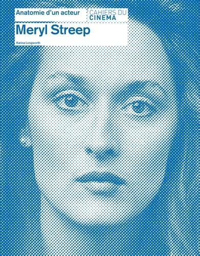 Karina Longworth - Meryl Streep.