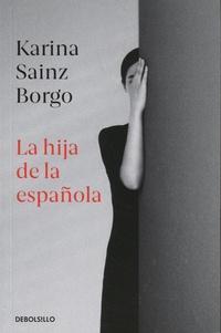 Karina Sainz Borgo - La hija de la española.