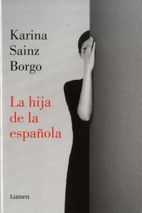 Karina Sainz Borgo - La hija de la espanola.