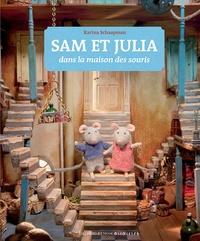 Karina Schaapman - Sam et Julia dans la maison des souris.