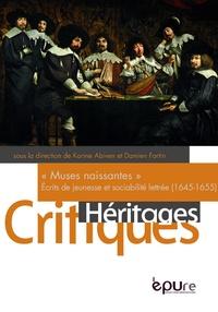 Muses naissantes - Ecrits de jeunesse et sociabilité lettrée (1645-1655).pdf