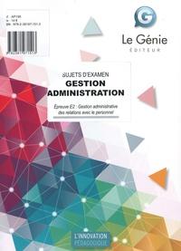 Karine Allart-Bourriche - Gestion Administration. Epreuve E2 : Gestion administrative des relations avec le personnel - Sujets d'examen.