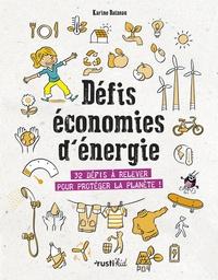 Karine Balzeau et Laurent Audouin - Défis économies d'énergie - 32 défis à relever pour protéger la planète !.