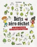 Karine Balzeau et Laurent Audouin - Défis zéro déchet - 32 défis à relever pour protéger la planète !.